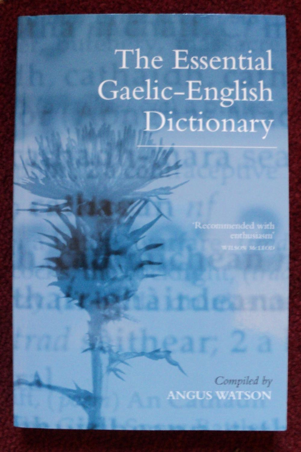 The Essential Gaelic-English Dictionary: A Dictionary for Students and  Learners of Scottish Gaelic
