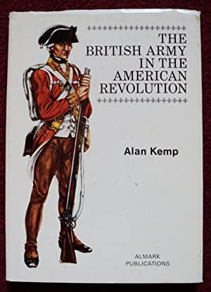 The British Army in the American Revolution: Kemp, Alan