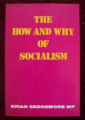 The How and Why of Socialism: Sedgemore, Brian