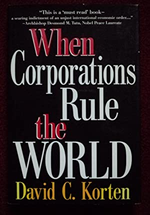 When Corporations Rule the World: Korten, David C.