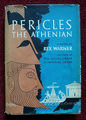 Pericles the Athenian: Rex Warner