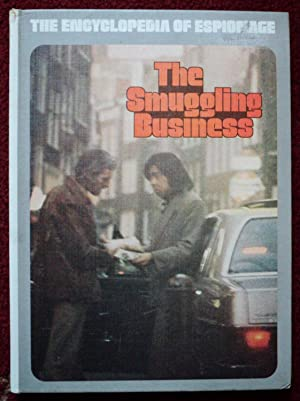 The Encyclopedia of Espionage: The Smuggling Business: Timothy Green