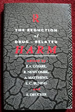 The Reduction of Drug-Related Harm: O'Hare, P.A.;Newcombe, R.;Matthews,