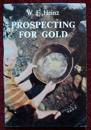 Prospecting For Gold: W F Heinz