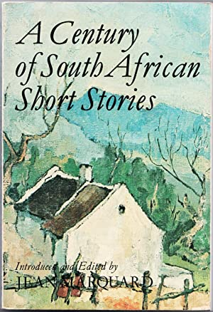 A Century of South African Short Stories: Marquard, Jean (editor)