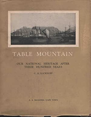 Table Mountain. Our National Heritage after Three: Lückhoff, C. A.