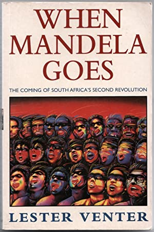 When Mandela Goes. The Coming of South: Venter, Lester