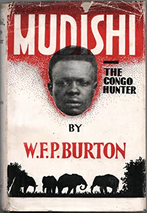 Mudishi, Congo Hunter: Burton, William F.