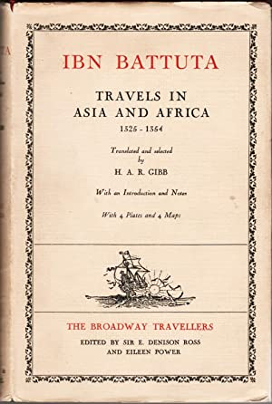 Ibn Battuta. Travels in Asia and Africa: Gibb, H. A.