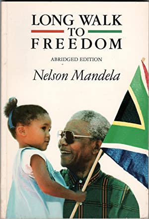 Long Walk to Freedom. The autobiography of: Mandela, Nelson