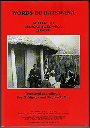 Words of Batswana. Letters to Mahoko a: Mgadla, Part T.,