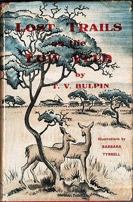 Lost Trails of the Low Veld: Bulpin, T. V.