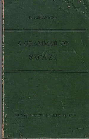 A Grammar of Swazi (siSwati): Ziervogel, D.