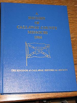 A History of Callaway County, Missouri 1984
