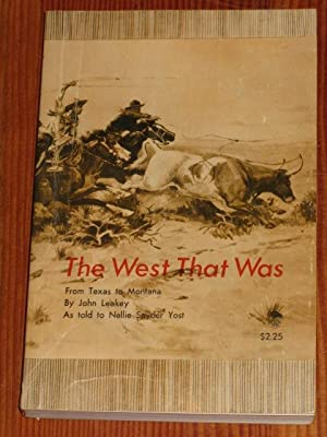The West That Was: Leakey, John; Yost,