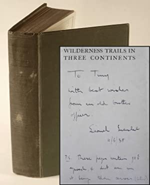 Wilderness Trails in Three Continents, inscribed by the author An Account of Travel, Big Game Hun...