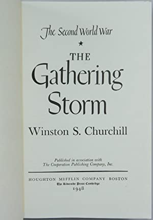 The Gathering Storm, the first edition of the first volume of Churchill's history of the Second...