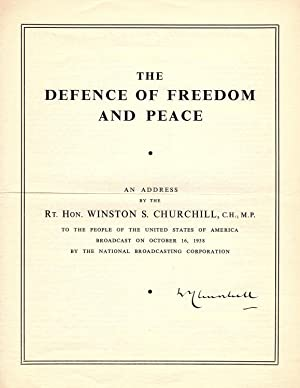 The Defence of Freedom and Peace, Churchill's broadcast address to the American People about the ...