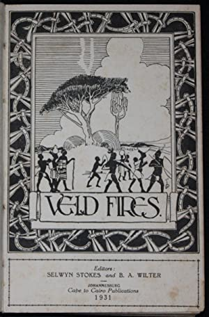 Veld Fires: Edited by Selwyn Stokes and B. A. Wilter