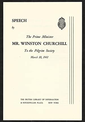 Speech by the Prime Minister Mr. Winston Churchill to the Pilgrim Society, March 18, 1941: Winston ...