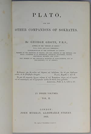 Plato and the Other Companions of Sokrates: George Grote, F.R.S.
