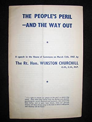 The People's Peril - and the Way Out, a speech in the House of Commons on March 12th, 1947: ...