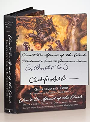 Don't Be Afraid of the Dark Blackwood's Guide to Dangerous Fairies, signed by both authors
