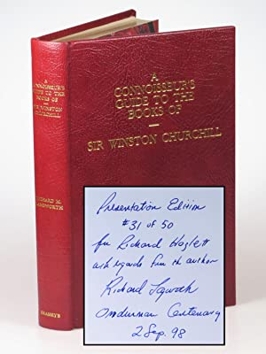 A Connoisseur's Guide to the Books of Sir Winston Churchill, the limited, numbered, and finely bo...