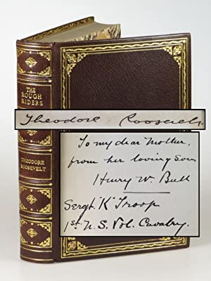 The Rough Riders, signed by Theodore Roosevelt, inscribed by one of his Rough Riders to the soldi...