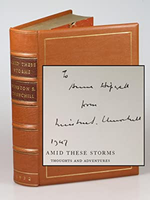 Amid These Storms, inscribed by Churchill to one of his secretaries in 1947 and finely bound in f...