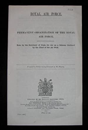 Permanent Organization of the Royal Air Force & Note by the Secretary of State for Air on a ...