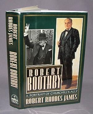 Robert Boothby, A Portrait of Churchill's Ally: Robert Rhodes James