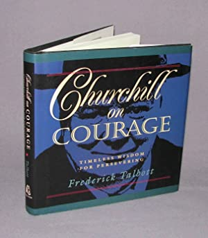 Churchill on Courage: Frederick Talbott