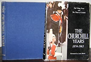 The Churchill Years, 1874 - 1965: Text By The
