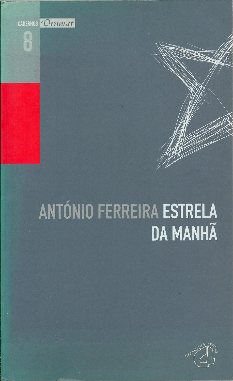 ESTRELA DA MANHÃ - FERREIRA, António