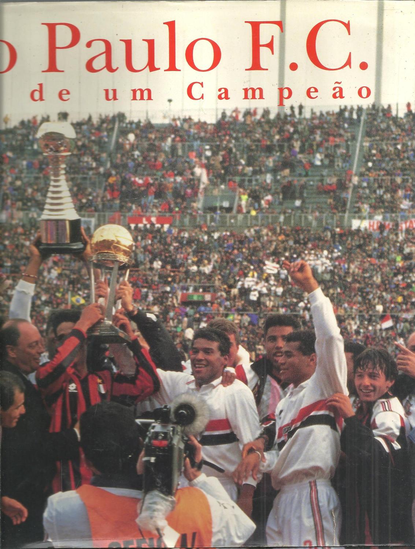 SÃO PAULO F. C. SAGA DE UM CAMPEÃO - BRANDÃO, Ignácio de Loyola