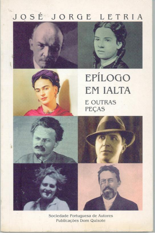 EPÍLOGO EM IALTA E OUTRAS PEÇAS - LETRIA, José Jorge (1951)