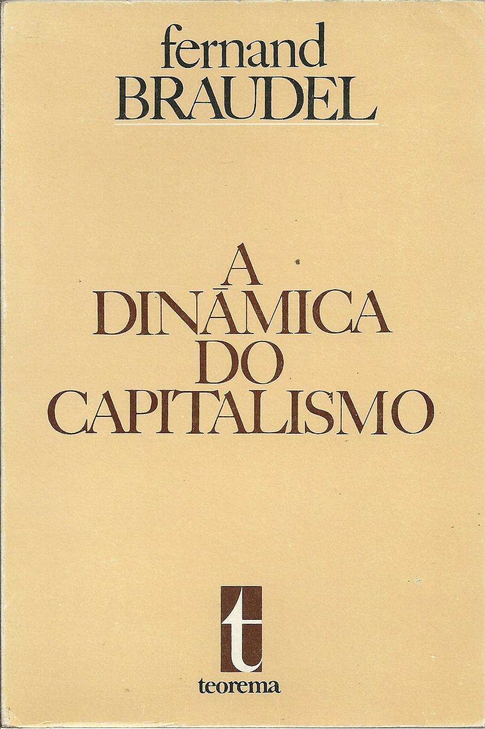 A DINÂMICA DO CAPITALISMO - BRAUDEL, Fernand (1902-1985)