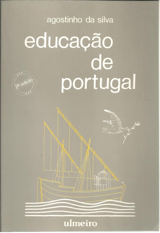 EDUCAÇÃO DE PORTUGAL - SILVA, Agostinho da (1906-1994)