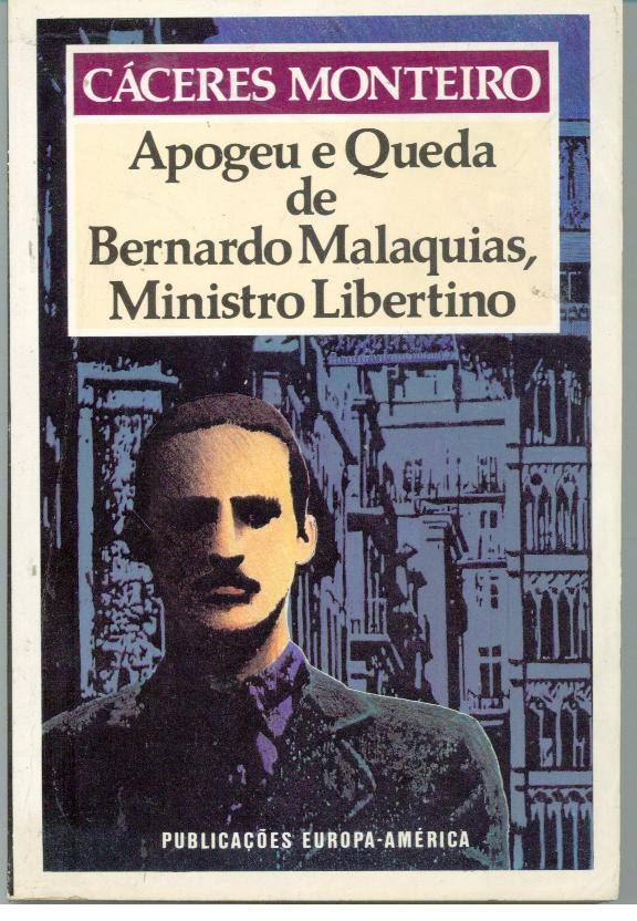 APOGEU E QUEDA DE BERNARDO MALAQUIAS, MINISTRO LIBERTINO - MONTEIRO, Cáceres