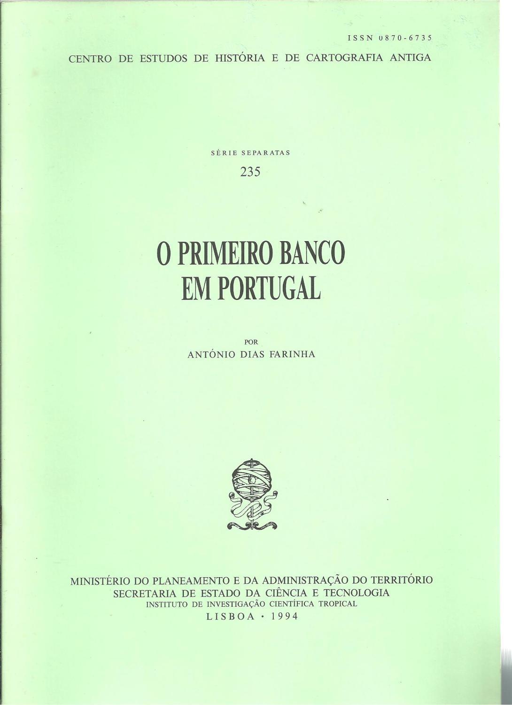 O PRIMEIRO BANCO EM PORTUGAL - FARINHA, António Dias