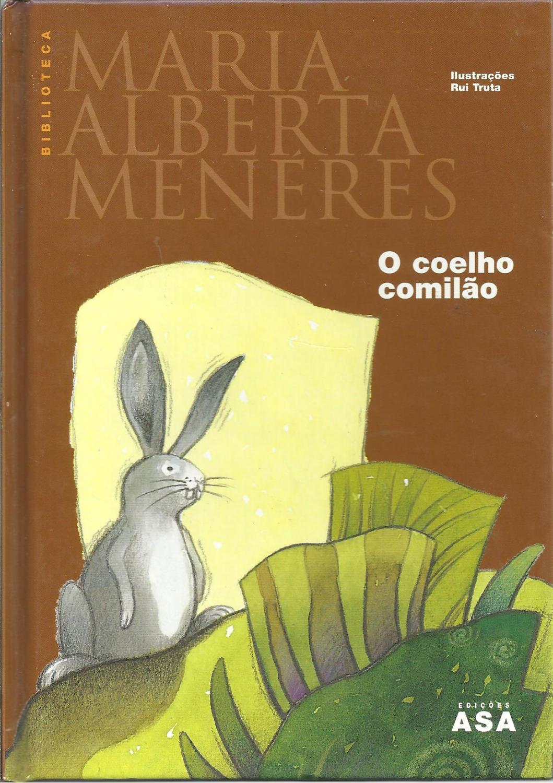 O COELHO COMILÃO - MENERES, Maria Alberta