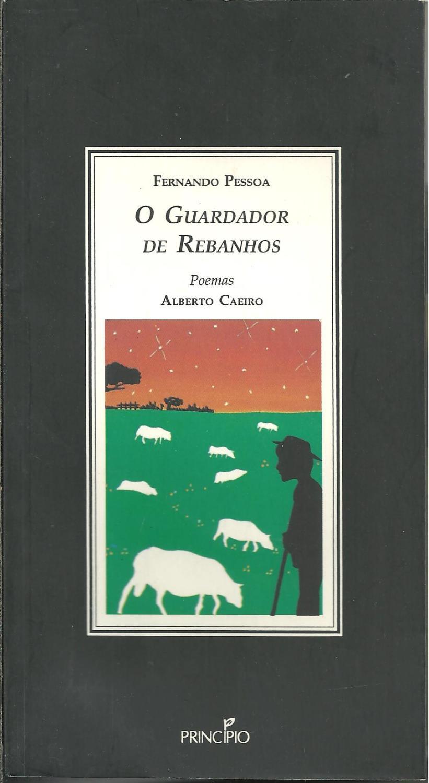 O GUARDADOR DE REBANHOS seguido de O PASTOR AMOROSO: Poemas de Alberto Caeiro - PESSOA, Fernando