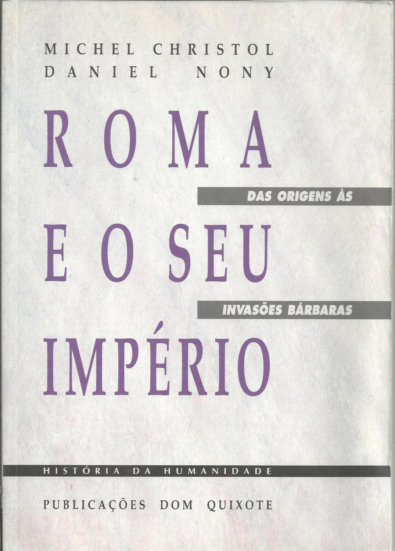 ROMA E O SEU IMPÉRIO: Das origens às invasões bárbaras
