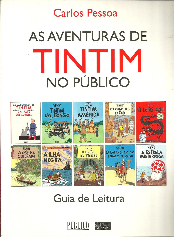 AS AVENTURAS DE TINTIM NO PÚBLICO. Guia de Leitura - PESSOA, Carlos
