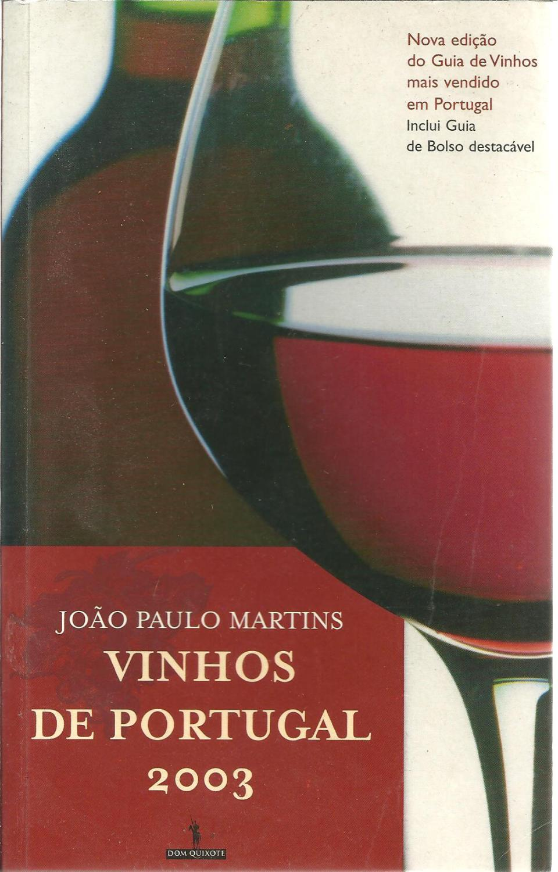 VINHOS DE PORTUGAL 2003. - MARTINS, João Paulo