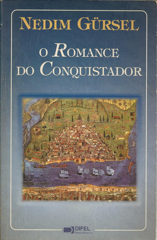 O ROMANCE DO CONQUISTADOR - GÜRSEL, Nedim