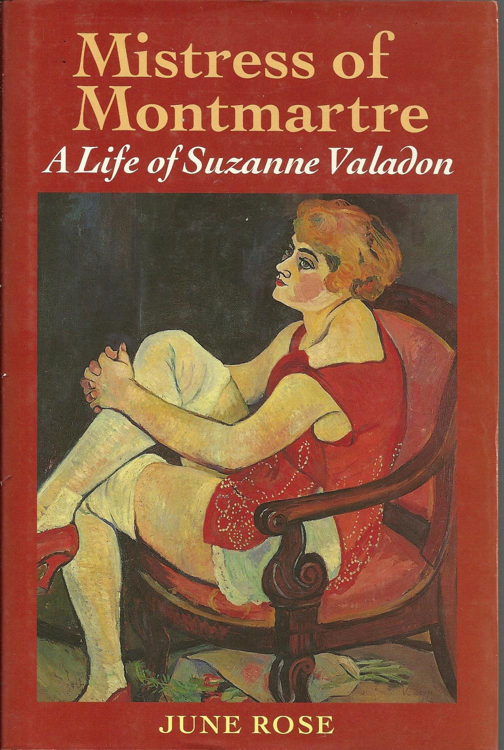 MISTRESS OF MONTMARTRE: A life of Suzanne Valadon - ROSE, June
