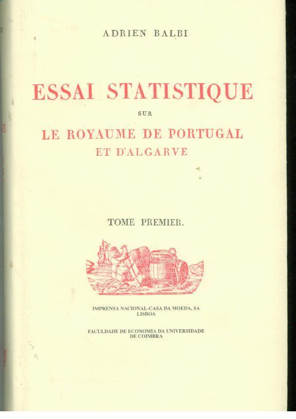 ESSAI STATISTIQUE SUR LE ROYAUME DE PORTUGAL ET D'ALGARVE - BALBI, Adrien
