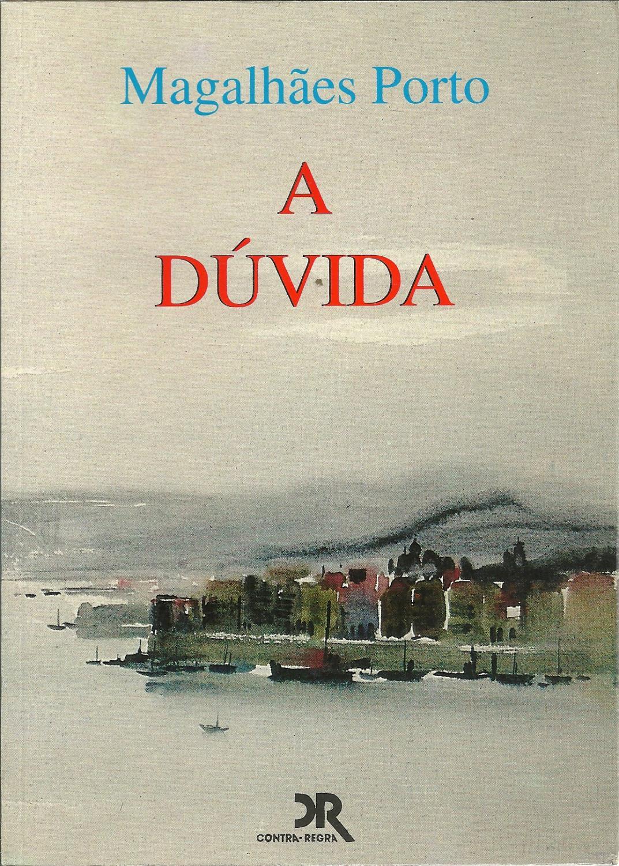 A DÚVIDA - PORTO, Magalhães